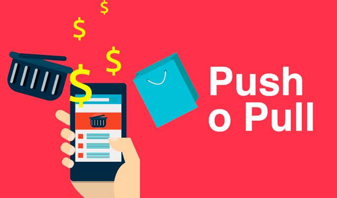 estrategias push y pull, marketing digital, estrategias push y pull ejemplos